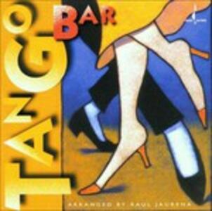 Tango Bar - CD Audio di Raul Jaurena