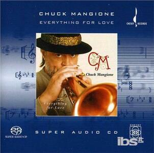 Everything for Love - SuperAudio CD di Chuck Mangione