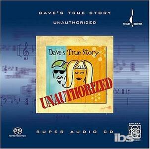Unauthorized - SuperAudio CD di Dave's True Story