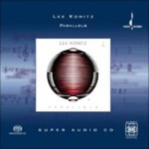 Parallels - SuperAudio CD di Lee Konitz