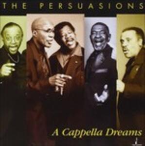 A Cappella Dreams - CD Audio di Persuasions