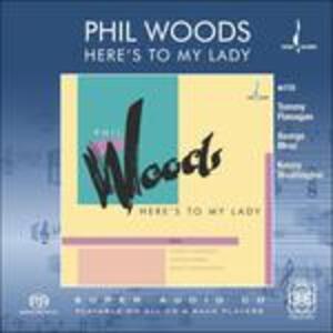Here's to My Lady - SuperAudio CD di Phil Woods