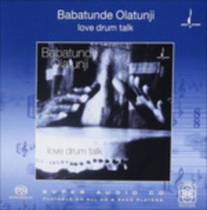 Love Drum Talk - SuperAudio CD di Babatunde Olatunji