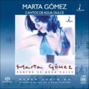Cantos De Agua Dulce - SuperAudio CD di Marta Gomez