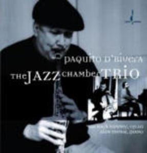 The Jazz Chamber Trio - CD Audio di Paquito D'Rivera