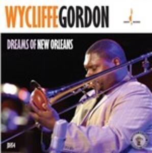 Dreams of New Orleans - CD Audio di Wycliffe Gordon