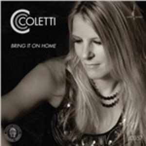 Bring it on Home - CD Audio di CC Coletti