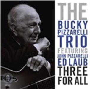 Three for All - CD Audio di Bucky Pizzarelli