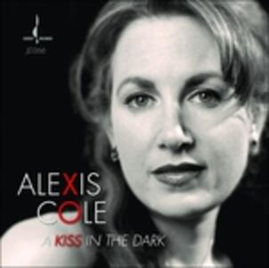 A Kiss in the Dark - CD Audio di Alexis Cole