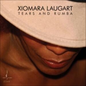 Tears and Rumba - CD Audio di Xiomara Laugart