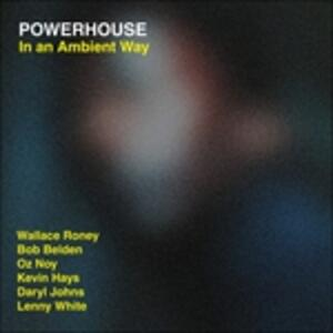 In an Ambient Way - CD Audio di Powerhouse