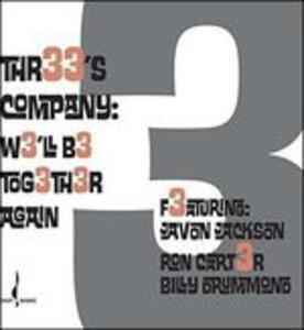 We'll Be Together Again - CD Audio di Three's Company