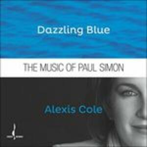 Dazzling Blue. The Music of Paul Simon - CD Audio di Alexis Cole