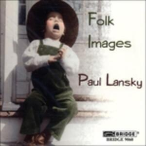 Folk Images - CD Audio di Paul Lansky