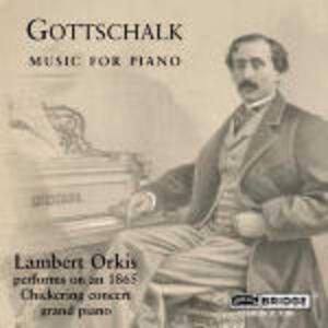Musica per pianoforte - CD Audio di Louis Moreau Gottschalk