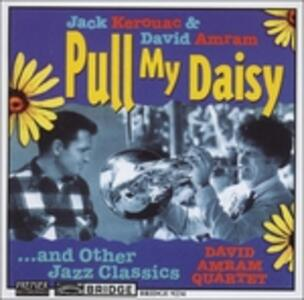 Pull My Daisy..& Other - CD Audio di David Amram