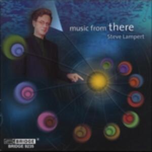 Music for There - CD Audio di Steve Lampert