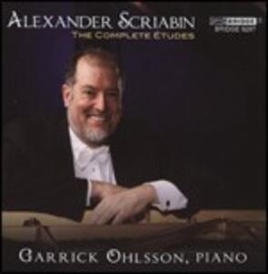 Studi completi - CD Audio di Alexander Nikolayevich Scriabin,Garrick Ohlsson