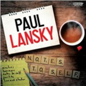 Notes To Self - CD Audio di Paul Lansky