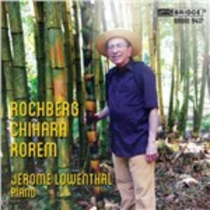 Rochberg, Chihara, Rorem - CD Audio di Jerome Lowenthal