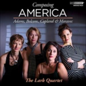 Composing America - CD Audio di Lark Quartet
