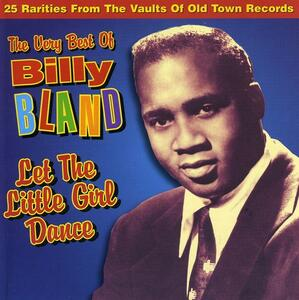 Let The Little Girl Dance - CD Audio di Billy Bland