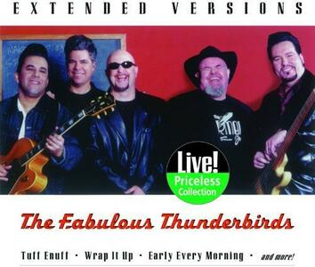 Extended Versions. Live - CD Audio di Fabulous Thunderbirds