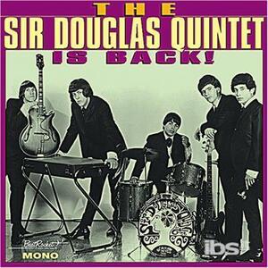 Is Back! - Vinile LP di Sir Douglas Quintet