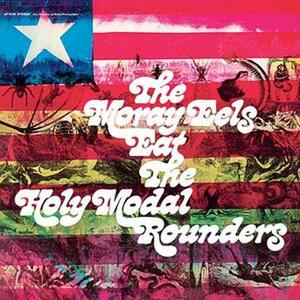 The Moray Eels Eat - Vinile LP di Holy Modal Rounders
