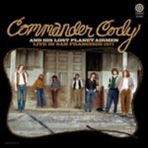 Live in San Francisco - Vinile LP di Commander Cody