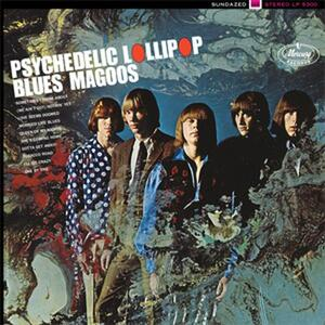 Psychedelic Lollipop - CD Audio di Blues Magoos
