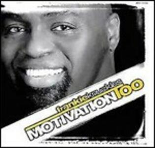Motivation Too - CD Audio di Frankie Knuckles