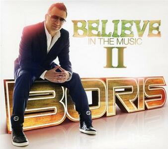 Believe in the Music ii - CD Audio di Boris