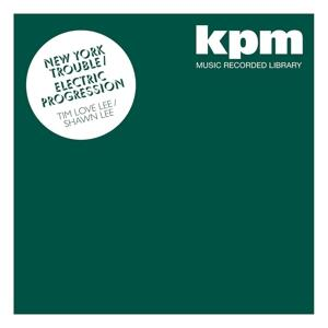 Kpm New York Trouble. electric Progression - CD Audio di Shawn Lee,Tim Lee