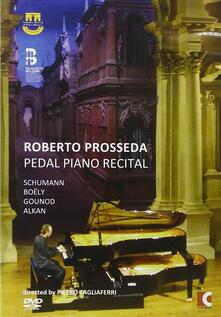 Pedal Piano Recital (DVD) - DVD di Robert Schumann,Roberto Prosseda