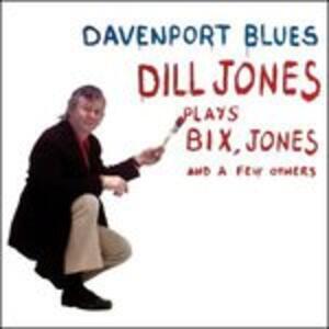 Davenport Blues - CD Audio di Dill Jones