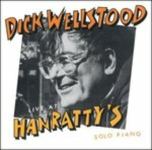 Live at Hanratty's - CD Audio di Dick Wellstood