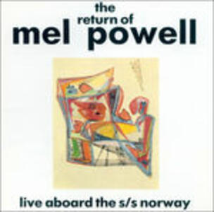 Live Aboard the S-S Norway - CD Audio di Mel Powell