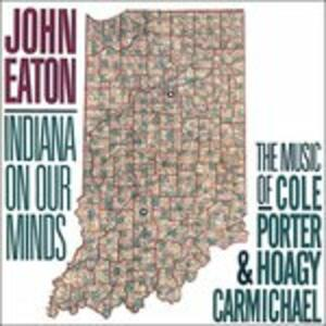 John Eaton. Indiana on My Mind - CD Audio di John Eaton