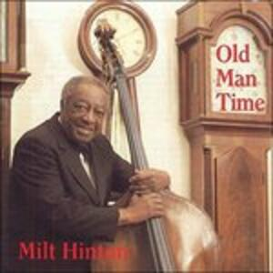 Old Man Time - CD Audio di Milt Hinton