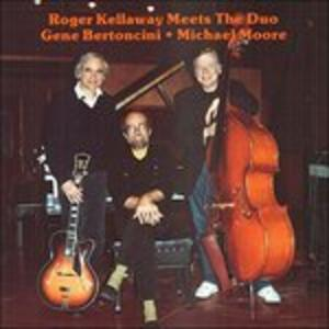 Meets the Duo - CD Audio di Roger Kellaway