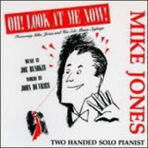 Oh! Look at Me Now - CD Audio di Mike Jones