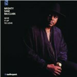 Give it Up to Love - SuperAudio CD ibrido di Mighty Sam McClain
