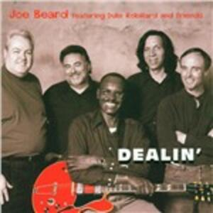 Dealin' - CD Audio di Joe Beard
