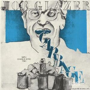 Garbage And Other Songs.. - CD Audio di Joe Glazer