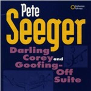 Darling Corey & Goofing - CD Audio di Pete Seeger