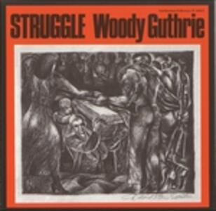 Struggle - CD Audio di Woody Guthrie