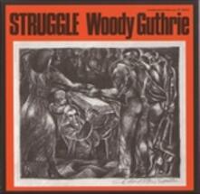 Struggle - CD Audio di Woody Guthrie