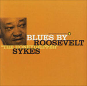 Blues By the Honeydrippe - CD Audio di Roosevelt Sykes