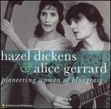 Pioneering Women of Bluegrass - CD Audio di Hazel Dickens
